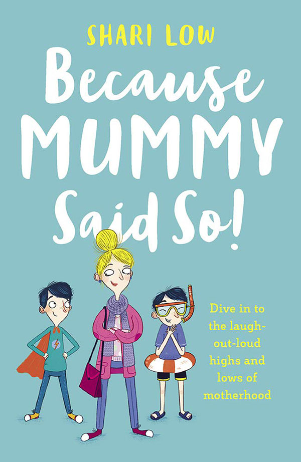 Because Mummy Said So by Shari Low book cover